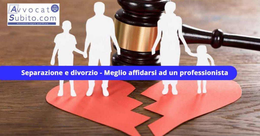 Separazione e divorzio - Meglio affidarsi ad un professionista